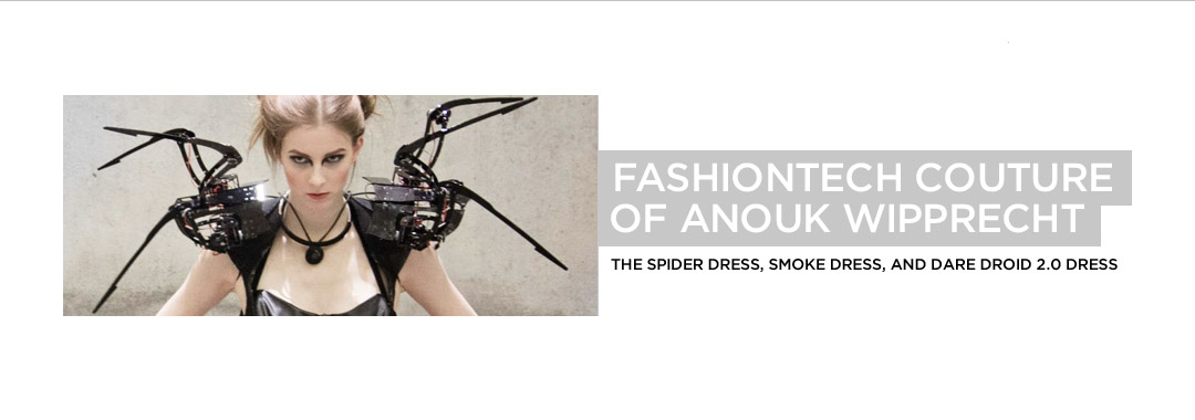Anouk Wipprecht Spider Dress Fashion Tech Couture