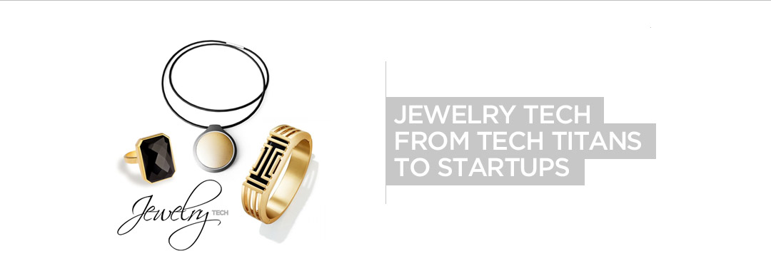Jewelry JewelryTech Fashion FashionTech Tech