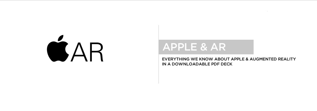 Apple and Augmented Reality - Everything We Know - AR PDF Deck