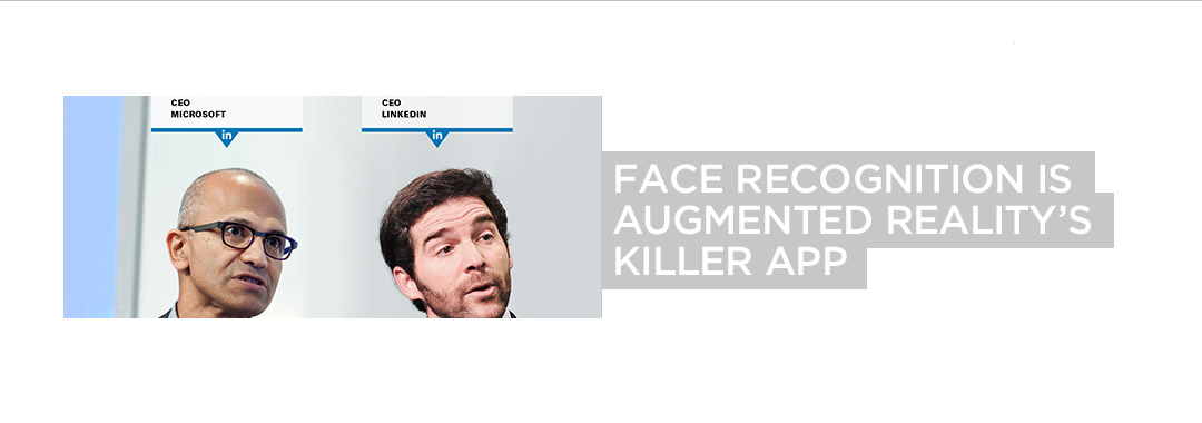 Face Recognition is Augmented Reality's Killer App